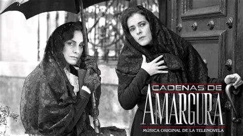 01 cadenas de amargura tema principal telenovela - Cadenas De Amargura Telenovela