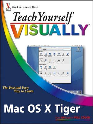 teach yourself visually macos high books teach yourself visually mac os x tiger by erick tejkowski