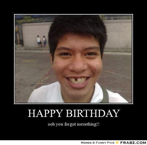 Offensive Birthday Meme - happy birthday missing tooth meme generator posterizer