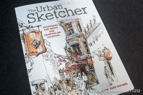 book review the urban sketcher techniques for seeing and drawing on location parka blogs
