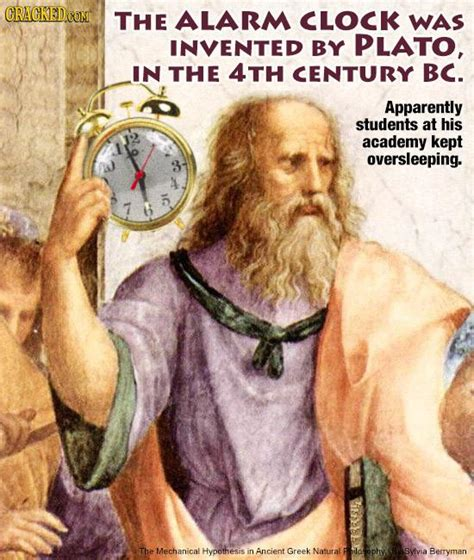 plato invented the alarm clock 26 comparisons that will destroy how you see history