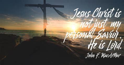 jesus christ     personal savior   lord sermonquotes