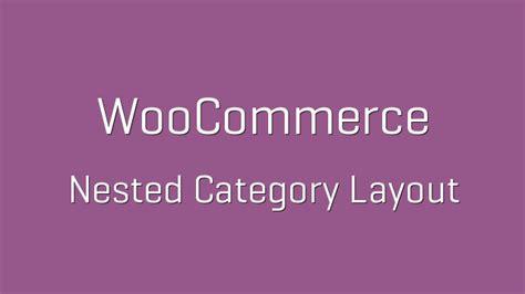 woocommerce nested category layout free download woocommerce nested category layout v1 11 1