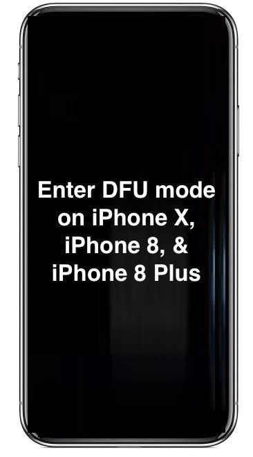 how to enter dfu mode on iphone x iphone 8 iphone 8 plus techristic