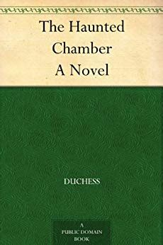 The Hunted A Novel the haunted chamber a novel kindle edition by duchess