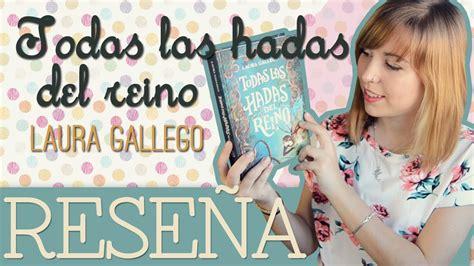 libro todas las superadas todas las hadas del reino laura gallego rese 241 as de libros youtube