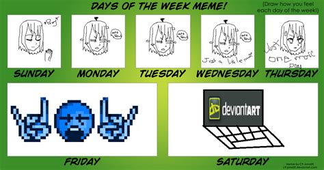 Meme Of The Week - days of the week meme pandaswagg2002 me by