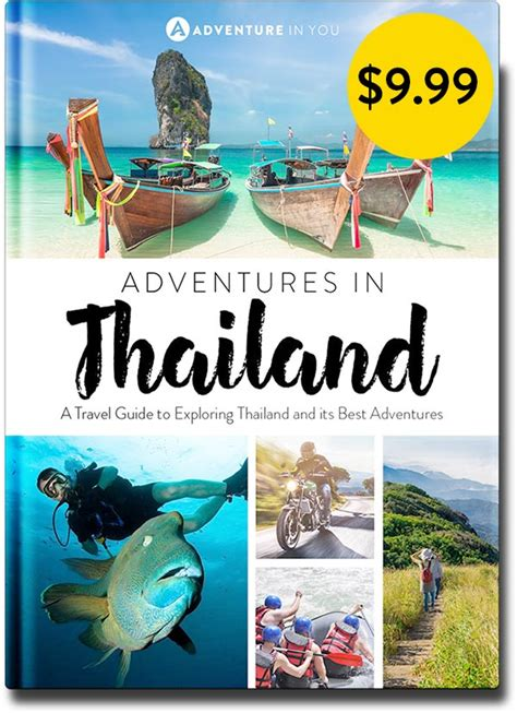 thailand the s travel guide books adventures in thailand the ultimate adventure guide