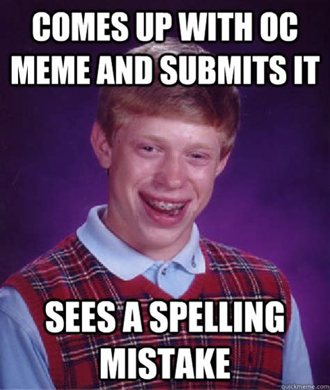 Bad Spelling Meme - comes up with oc meme and submits it sees a spelling