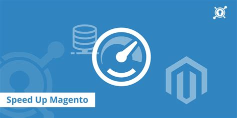 Speed Up 13 tips to speed up magento performance