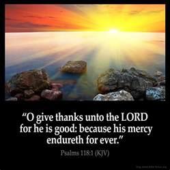 psalm of thanksgiving kjv psalms 118 1 inspirational image