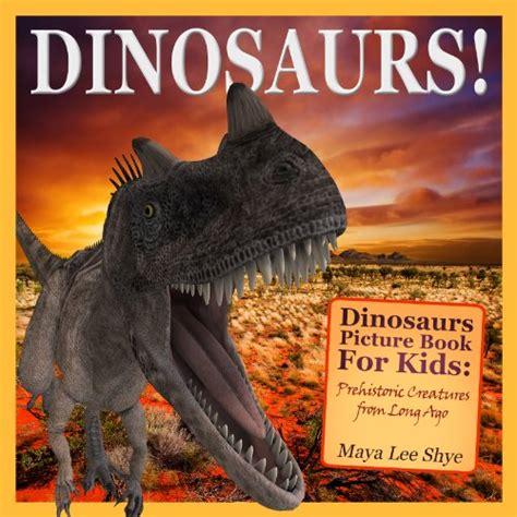 dinosaur picture books dinosaurs picture book for prehistoric dinosaur books