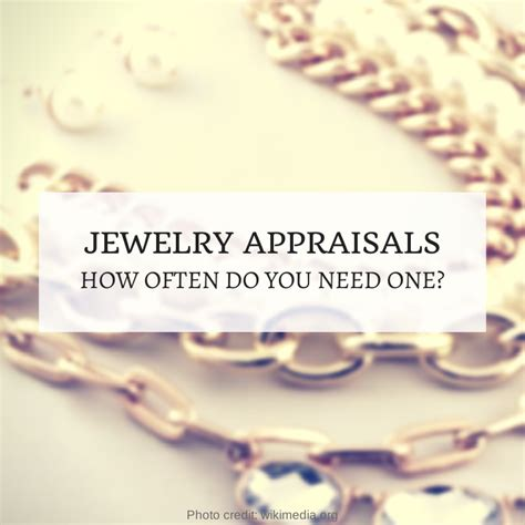 how often do i need a jewelry appraisal