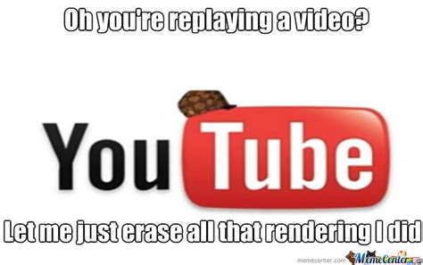 Meme Youtube - scumbag youtube by thatpass meme center