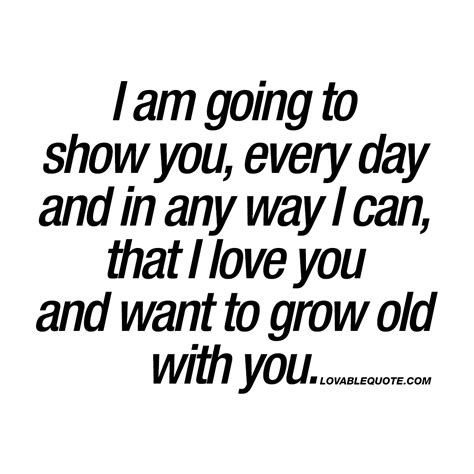 show you i am going to show you that i love you and want to grow