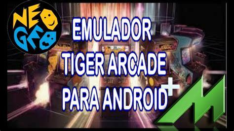 tiger arcade apk emulador tiger arcade apk instalacion y configuraciones 2017 2018