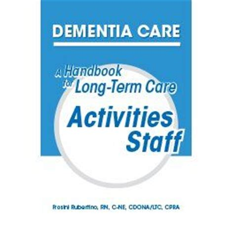 dementia a practical handbook for working caring for a loved one books ahca publications store
