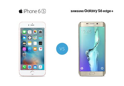 samsung galaxy s6 edge vs apple iphone 6s plus 7mobile smartphone news