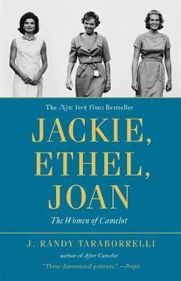 Jackie Ethel Joan Of Camelot jackie ethel joan j randy taraborrelli 9780446564632