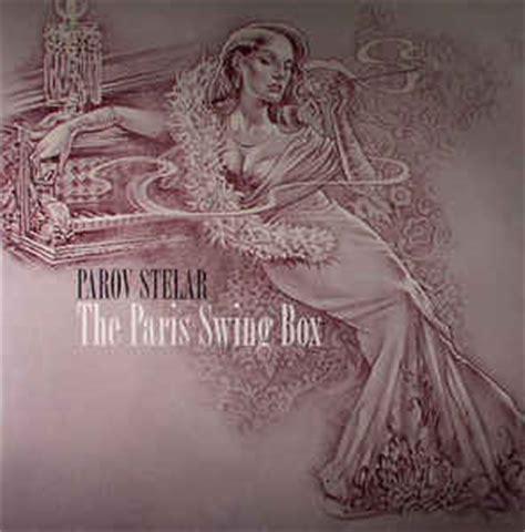 parov stelar that swing parov stelar the paris swing box vinyl at discogs