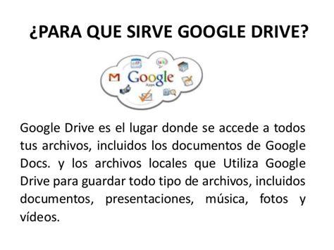 google imagenes para que sirve exposici 243 n de google drive