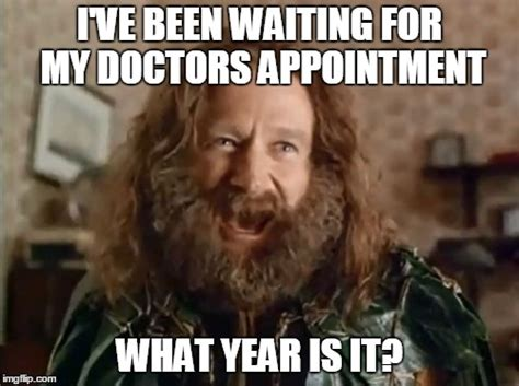 Doctor Appointment Meme - what year is it imgflip