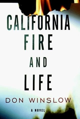 libro california fire and life california fire and life by don winslow first edition book