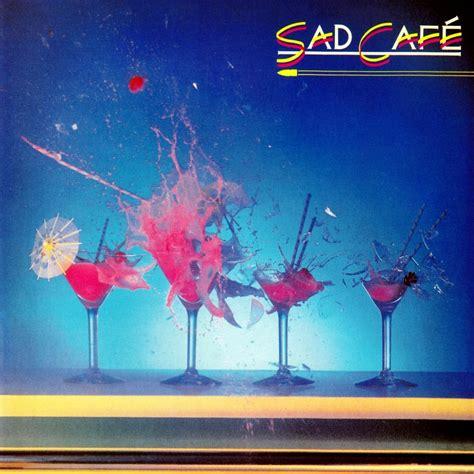 nine sad cafe sad caf 233 fanart fanart tv