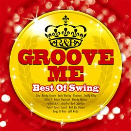 best of swing music groove me best of swing universal music japan