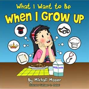 What I Want To Be When I Grow Up Essay what i want to be when i grow up by michali mazor mallari magicblox kid s book