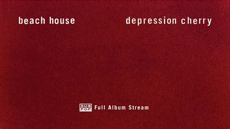beach house albums beach house depression cherry full album stream youtube