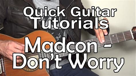 tutorial chord guitar don t worry madcon don t worry quick guitar tutorial tabs youtube