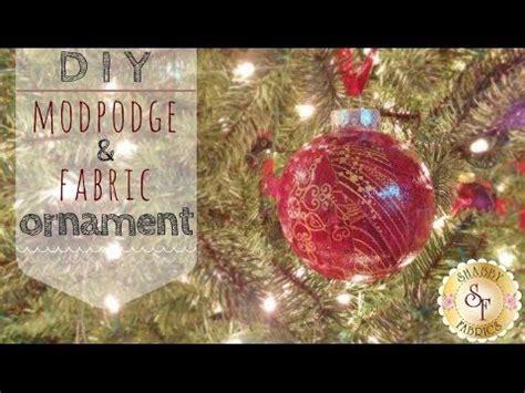 diy mod podge and fabric ornaments shabby fabrics