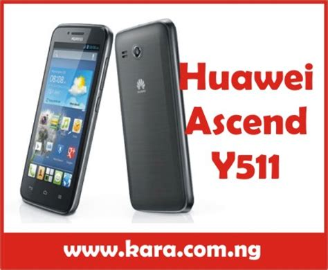 Hp Huawei Ascend Y511 huawei ascend y511 specs and price in nigeria kara
