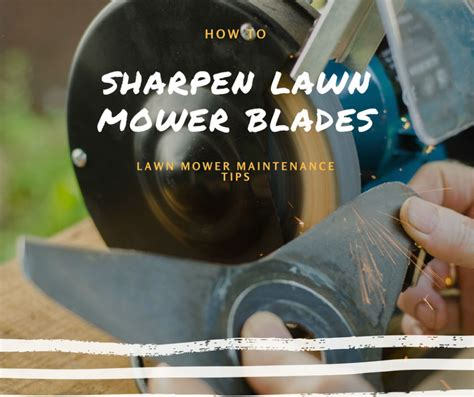 how to sharpen a lawnmower blade with a bench grinder how to sharpen lawn mower blades lawn maintenance tips