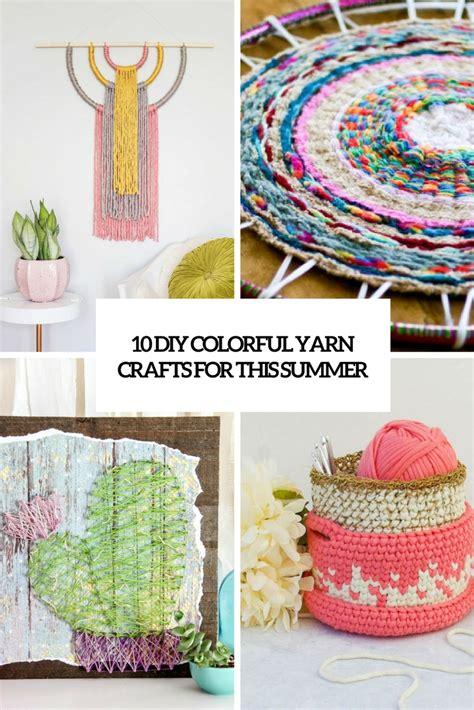 diy yarn crafts 10 colorful diy yarn crafts for this summer shelterness