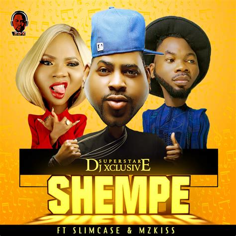 download dj xclusive ft sarkodie mp3 download dj xclusive ft slimcase mz kiss shempe mp3