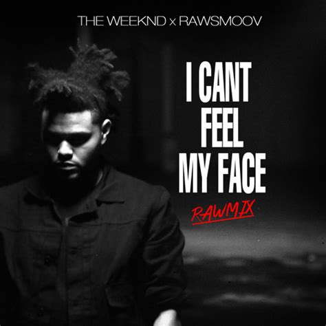 can t feel my face the weeknd new music the weeknd can t feel my face rawsmoov remix