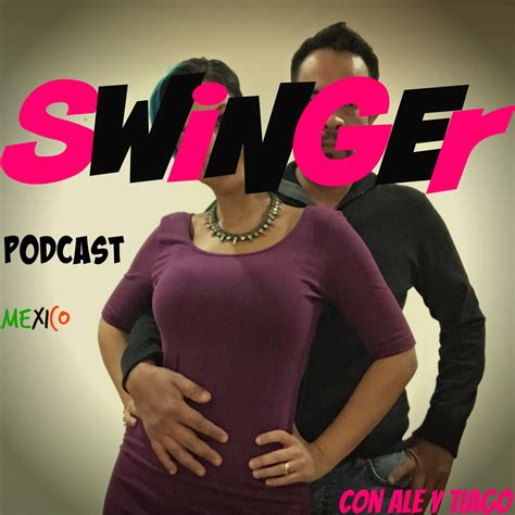 swing ers mexico podcast listen via stitcher for podcasts