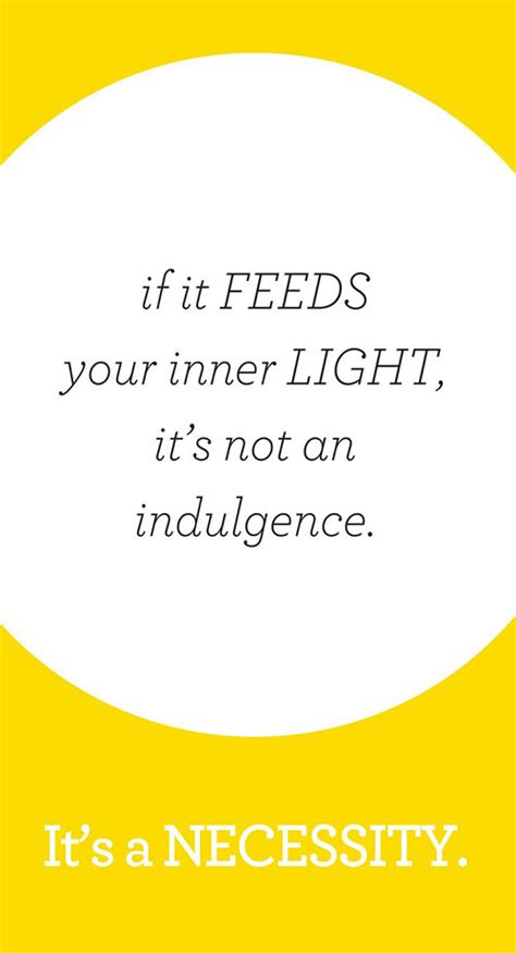 Your Inner Light by Chasing 178 If It Feeds Your Inner Light It S Not
