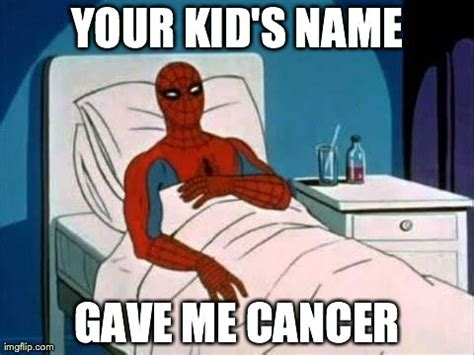 Spiderman Meme Cancer - to all parents who named their spawn mackynzee brayden