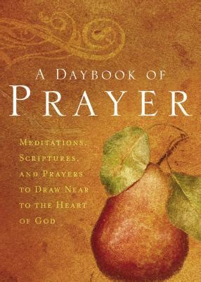 Draw Near To God Prayer Journal by A Daybook Of Prayer Meditations Scriptures And Prayers