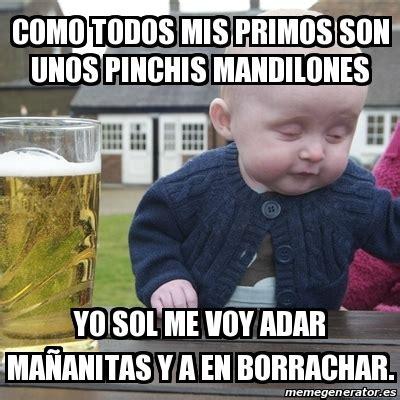 Memes De Mandilones - meme drunk baby como todos mis primos son unos pinchis