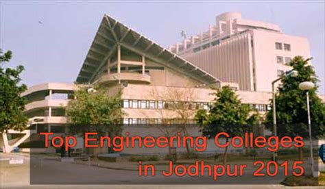 Jodhpur Mba Colleges List by Top Engineering Colleges In Jodhpur 2016