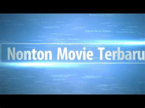 nonton film terbaru subtitle indonesia online nonton drama korea terbaru subtitle indonesia youtube