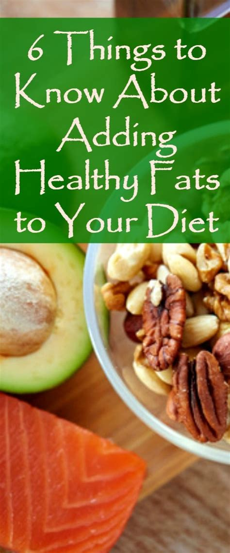 6 healthy fats 6 things to about healthy fats and your diet
