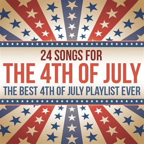 this is your ultimate 4th 24 songs for the 4th of july the best 4th of july