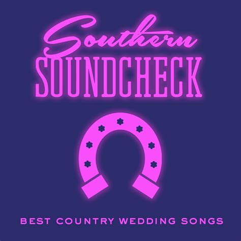 southern wedding song list best country wedding songsdraper