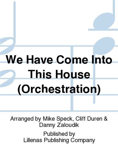 we have come into this house we have come into this house orchestration sheet music by mike speck cliff duren