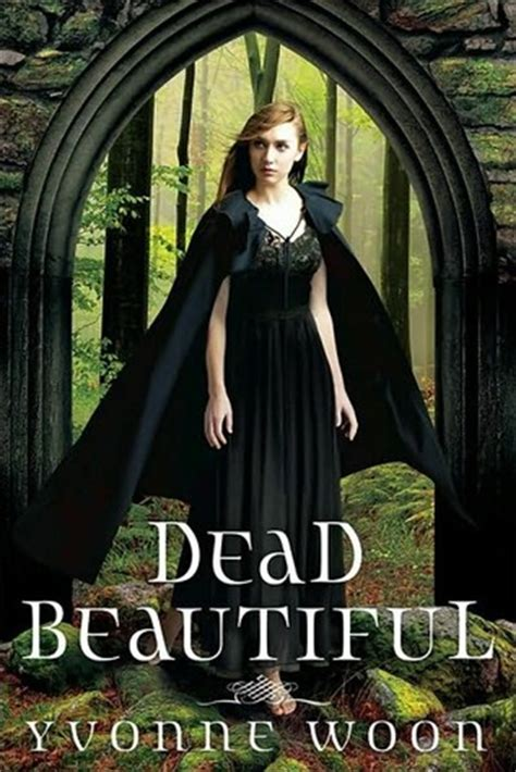 the beautiful dead books dead beautiful dead beautiful 1 by yvonne woon